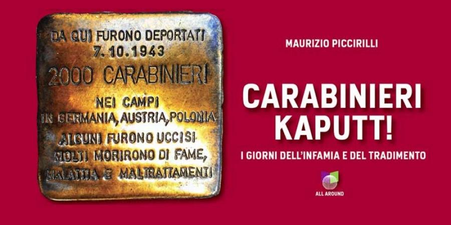 Calendario Carabinieri Dove Si Compra.Carabinieri Kaputt I Giorni Dell Infamia E Del Tradimento