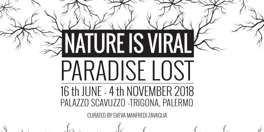 """Nature is Viral - Paradise lost"" a cura di Sveva Manfredi Zavaglia"